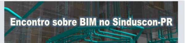 Encontro sobre BIM no Sinduscon-PR