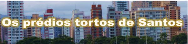 Os prédios tortos de Santos