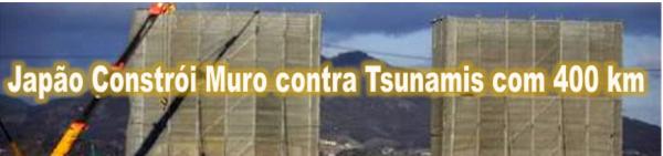 Japão Constrói Muro contra Tsunamis com 400 km
