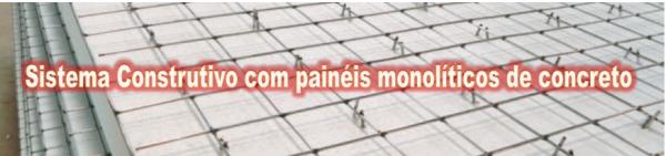 Sistema Construtivo com painéis monolíticos de concreto