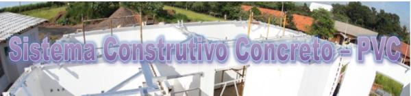 Sistema Construtivo Concreto – PVC