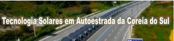 Tecnologia Solares em Autoestrada da Coreia do Sul