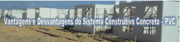 Vantagens e Desvantagens do Sistema Construtivo Concreto – PVC
