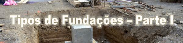 Tipos de Fundações – Parte I